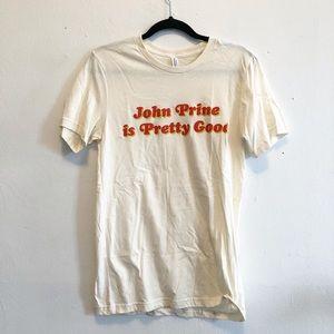 John Prine is Pretty Good Merch Tee Shirt  NEW